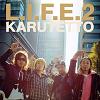 L.I.F.E.2 / KARUTETTO