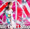 We Don't Stop / Kana Nishino